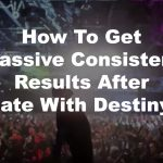 How-to-to-get-massive-consistent-results-after-Date-With-Destiny