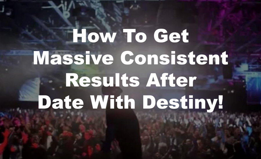 How to to get massive consistent results after Date With Destiny