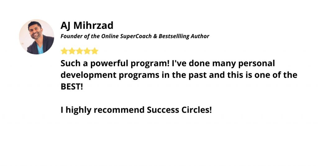 Testimonial AJ Mihrzad Success Circles