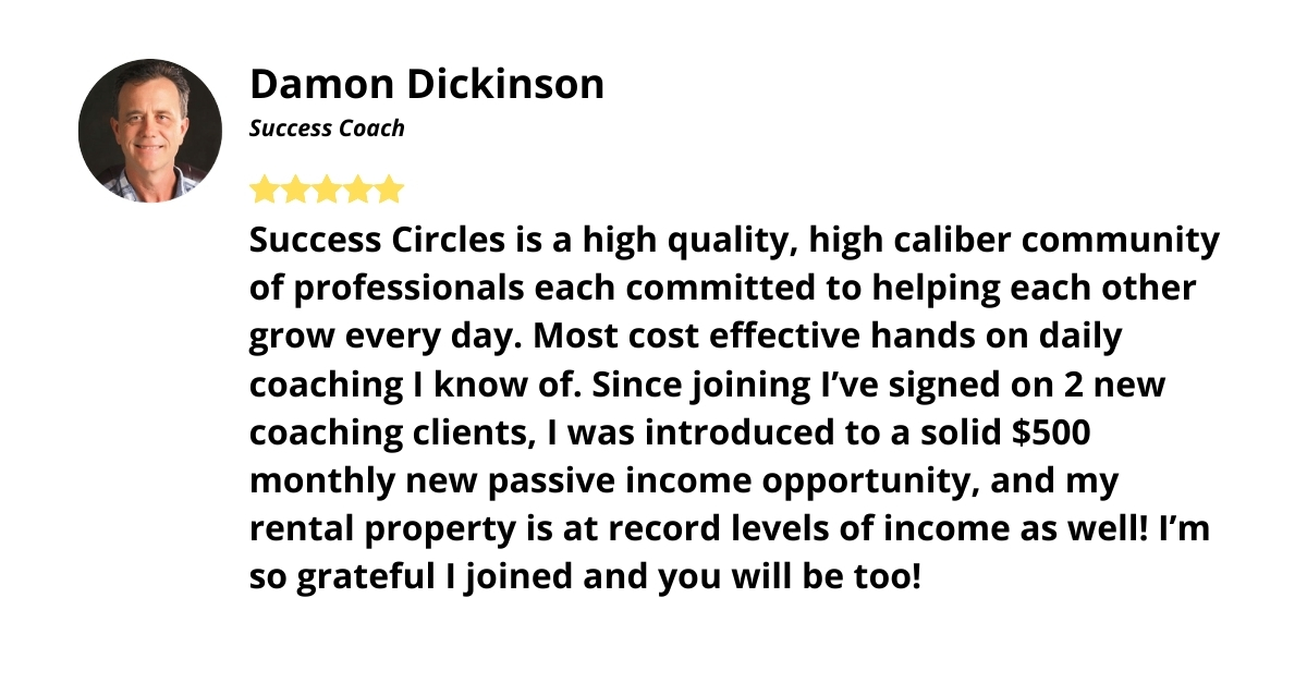 Testimonial Damon Dickinson Success Circles