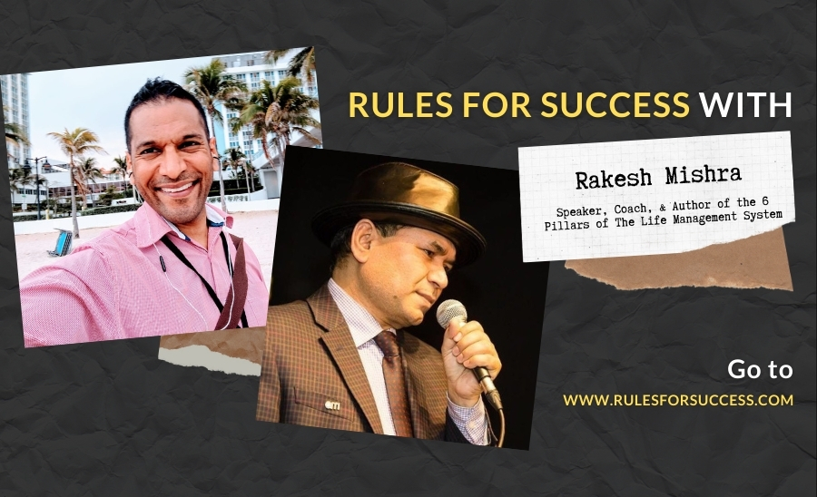 Rules for Success with Rakesh Mishra